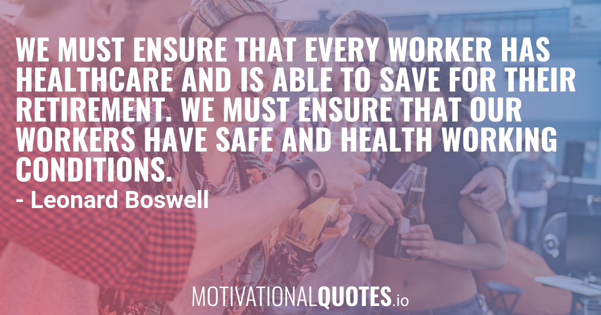 We Must Ensure That Every Worker Has Healthcare And Is Able To Save